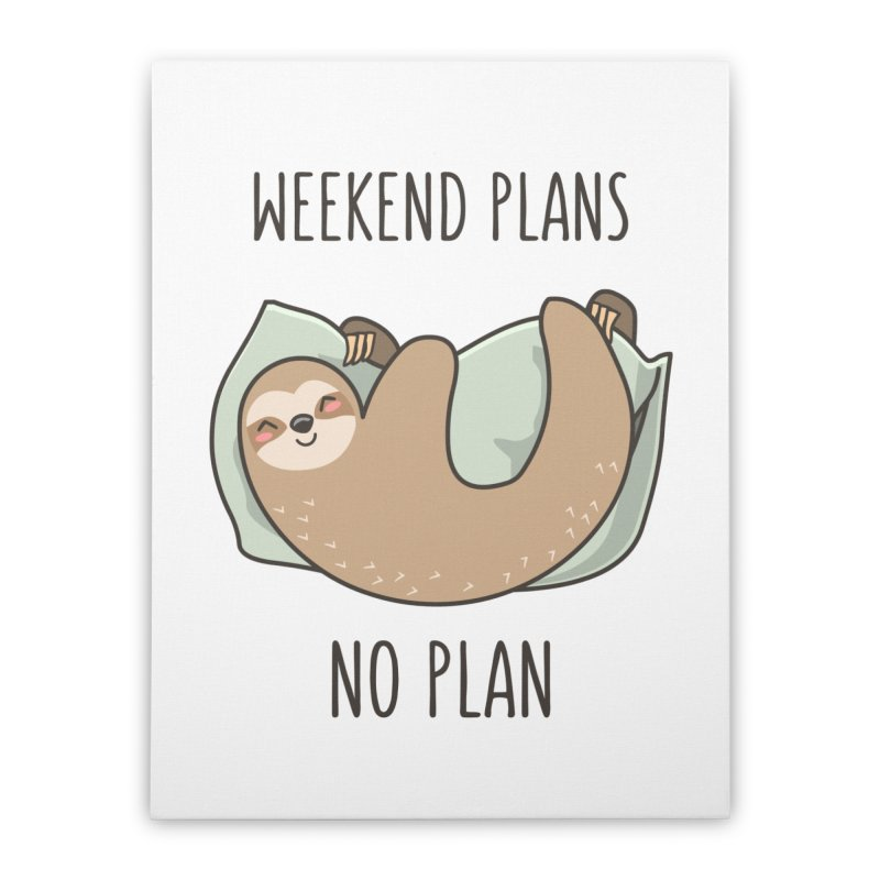 Weekend Plans Home Stretched Canvas by anishacreations's Artist Shop