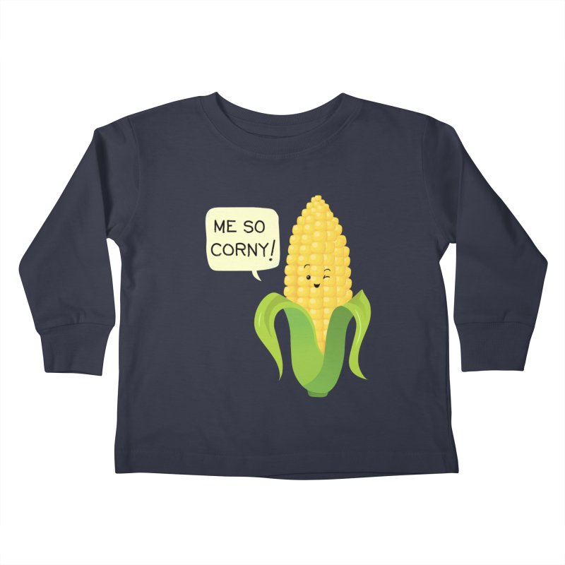 So corny! Kids Toddler Longsleeve T-Shirt by anishacreations's Artist Shop