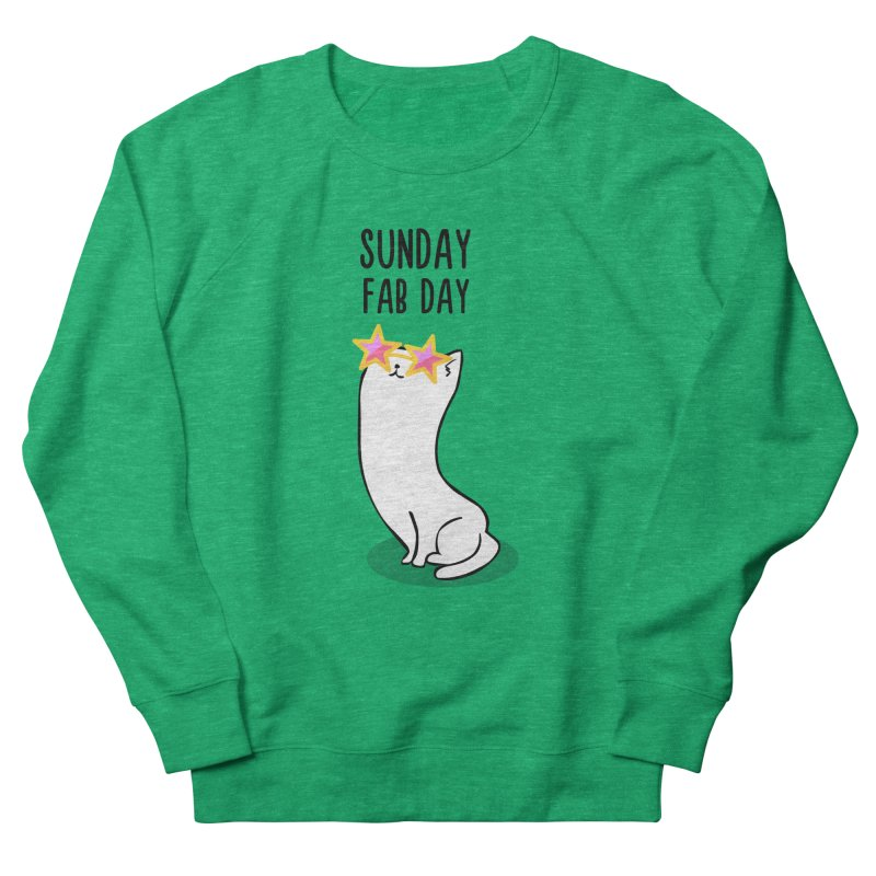 Sunday Fab Day Women's Sweatshirt by anishacreations's Artist Shop