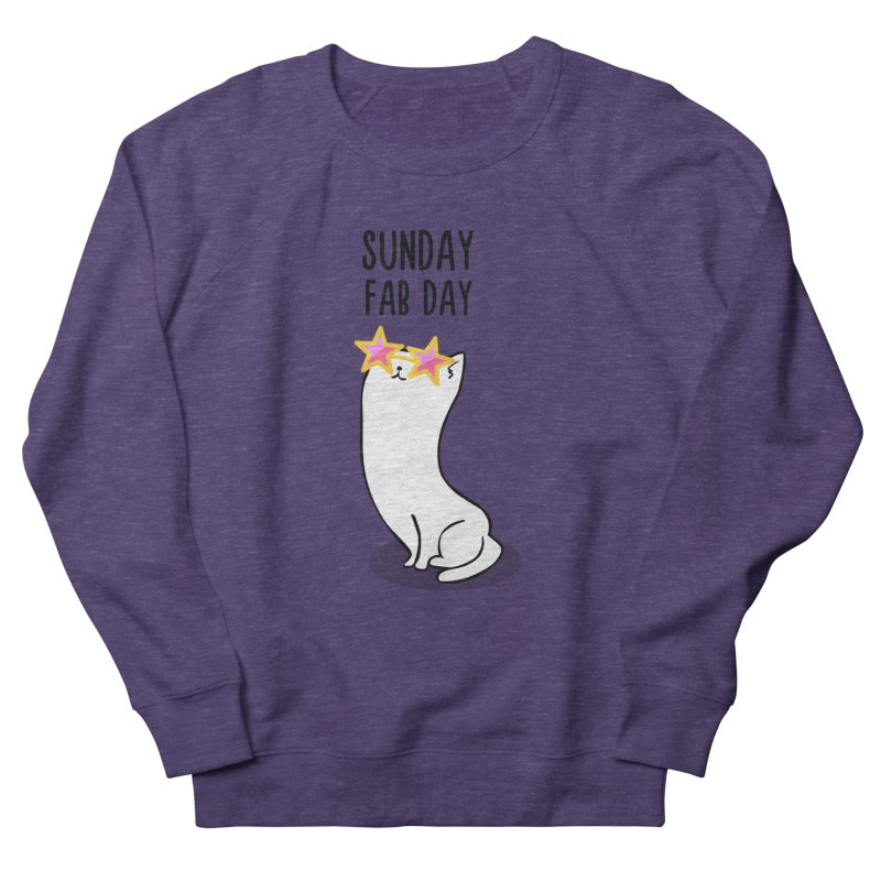 Sunday Fab Day Women's French Terry Sweatshirt by anishacreations's Artist Shop