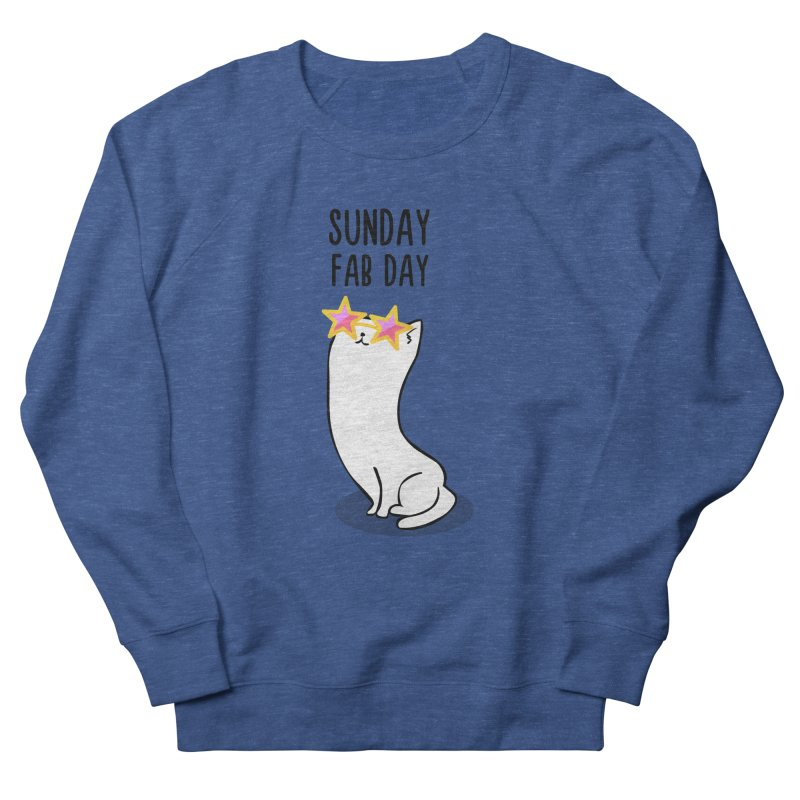 Sunday Fab Day Men's French Terry Sweatshirt by anishacreations's Artist Shop