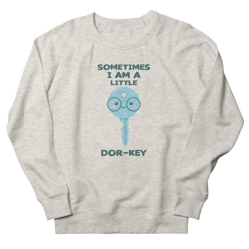 Dor-KEY Women's French Terry Sweatshirt by anishacreations's Artist Shop