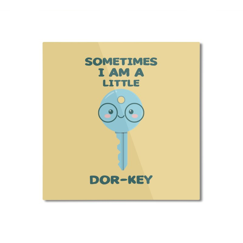 Dor-KEY Home Mounted Aluminum Print by anishacreations's Artist Shop