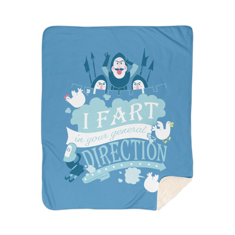 I Fart in Your General Direction Home Blanket by The Art of Anna-Maria Jung
