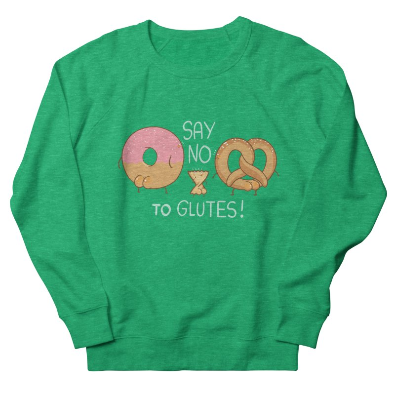 Glutes Intolerant Women's Sweatshirt by The Art of Anna-Maria Jung