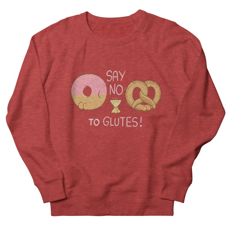 Glutes Intolerant Men's French Terry Sweatshirt by The Art of Anna-Maria Jung
