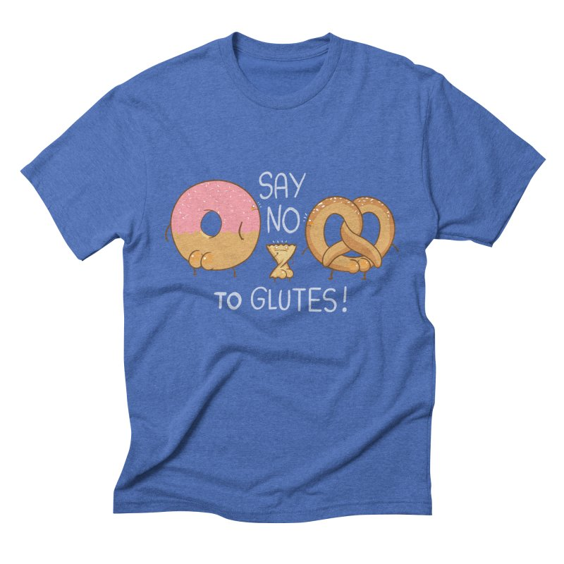 Glutes Intolerant Men's Triblend T-shirt by The Art of Anna-Maria Jung