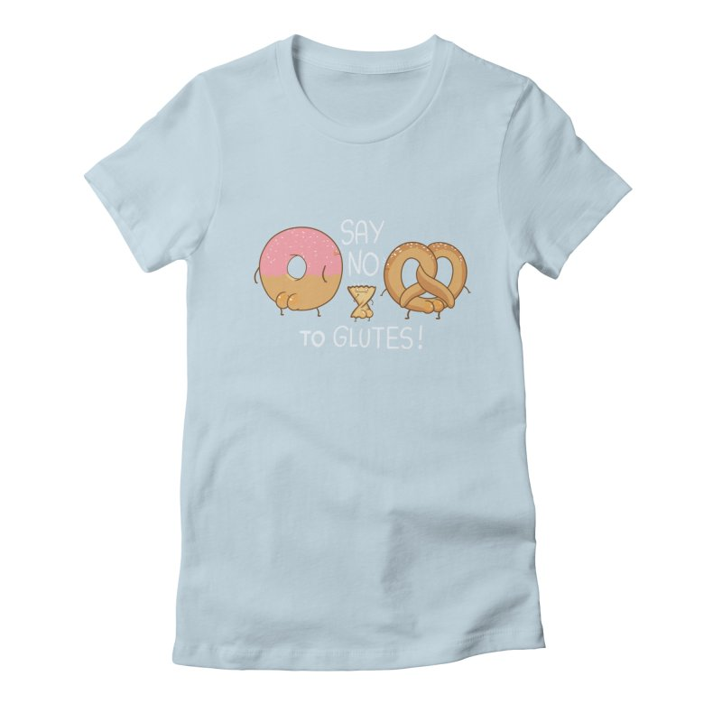 Glutes Intolerant Women's Fitted T-Shirt by The Art of Anna-Maria Jung