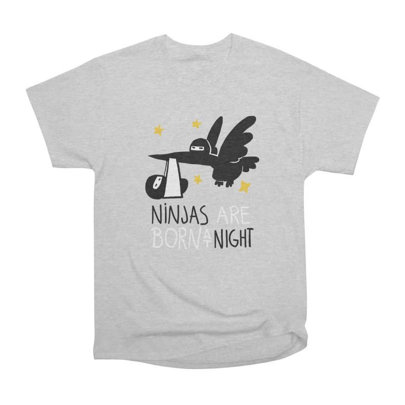 Ninjas are born at night Women's Classic Unisex T-Shirt by The Art of Anna-Maria Jung