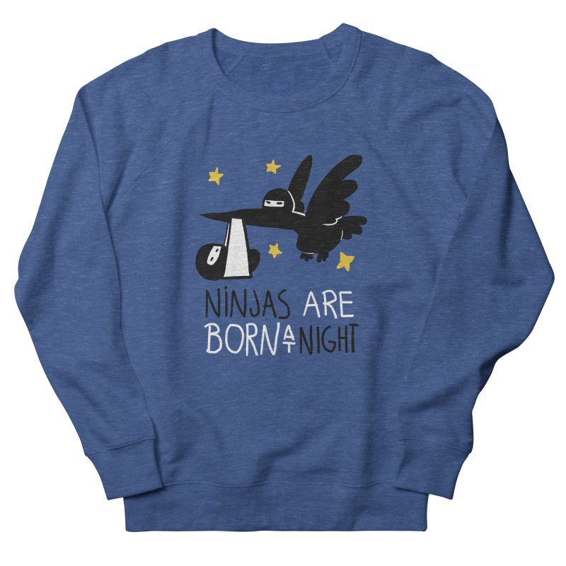 Ninjas are born at night Women's French Terry Sweatshirt by The Art of Anna-Maria Jung