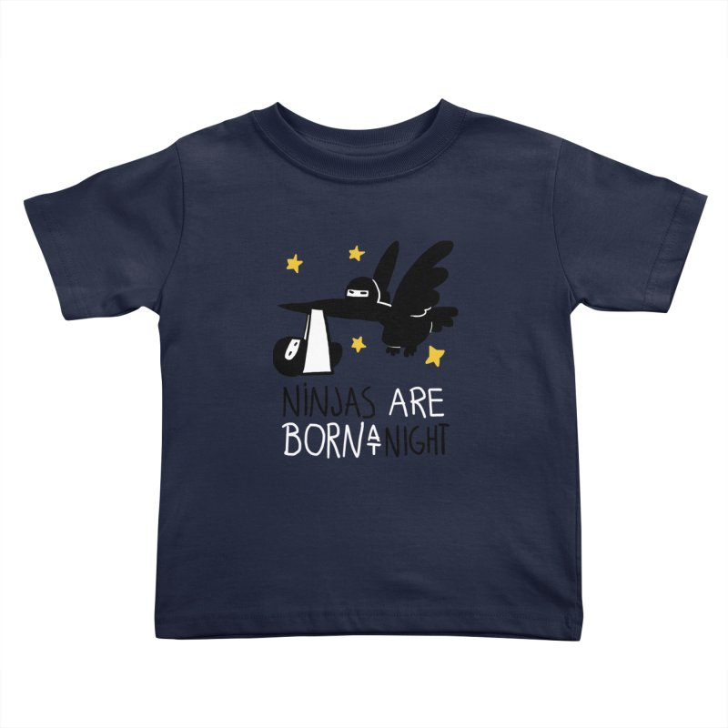 Ninjas are born at night Kids Toddler T-Shirt by The Art of Anna-Maria Jung