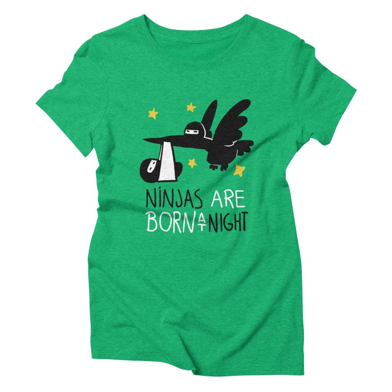 Ninjas are born at night Women's Triblend T-shirt by The Art of Anna-Maria Jung