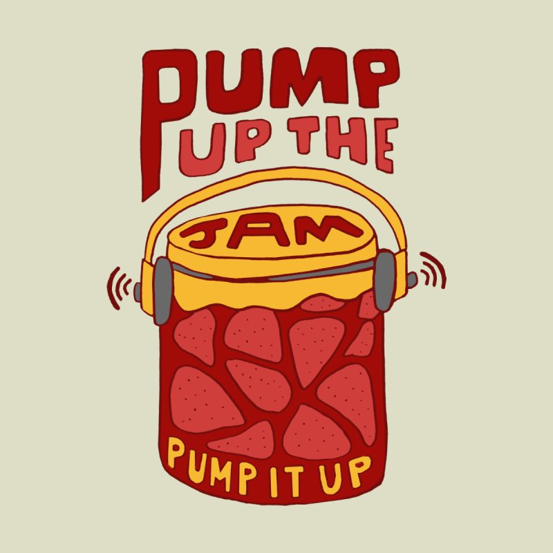 Pump Up the Jam by annie's Artist Shop