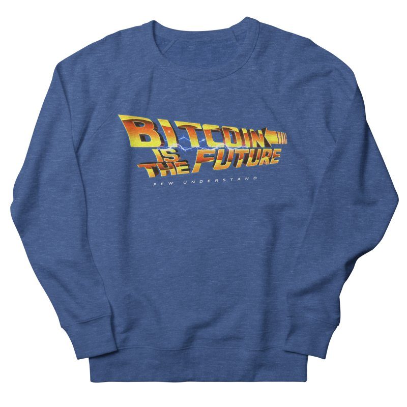 Bitcoin is the Future Men's Sweatshirt by L33T GUY'S CRYPTO TEES