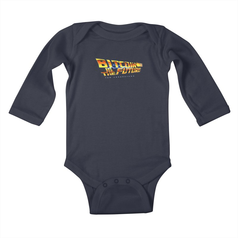 Bitcoin is the Future Kids Baby Longsleeve Bodysuit by L33T GUY'S CRYPTO TEES