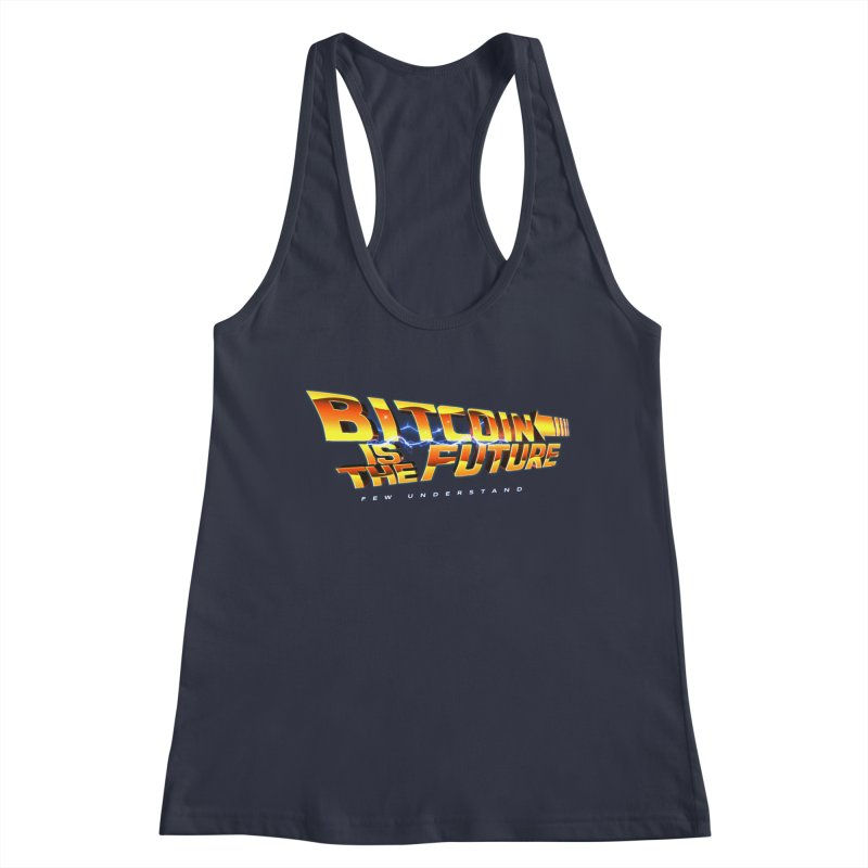 Bitcoin is the Future Women's Tank by L33T GUY'S CRYPTO TEES