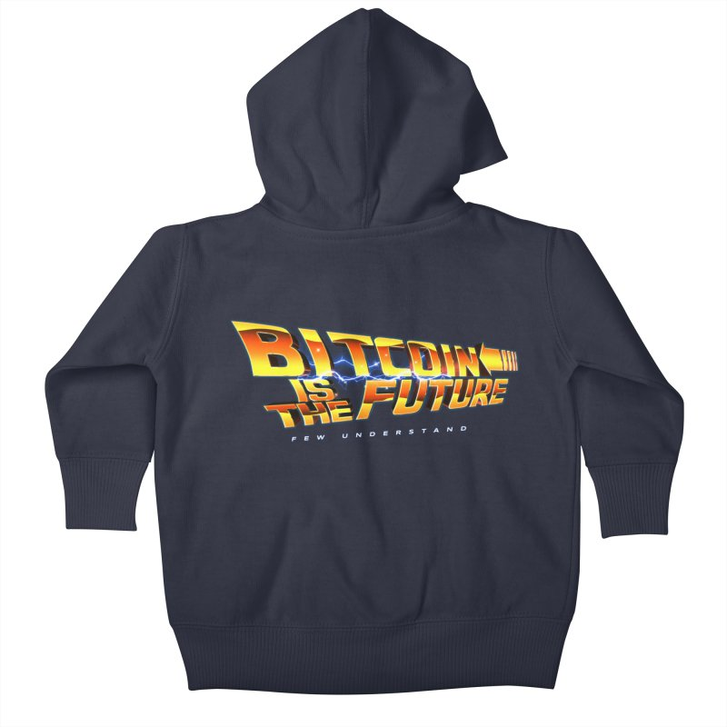 Bitcoin is the Future Kids Baby Zip-Up Hoody by L33T GUY'S CRYPTO TEES
