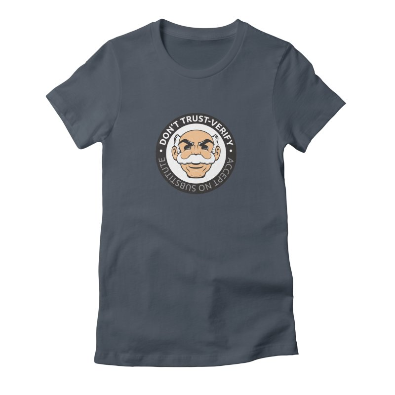 Don't Trust - Verify Women's T-Shirt by L33T GUY'S CRYPTO TEES