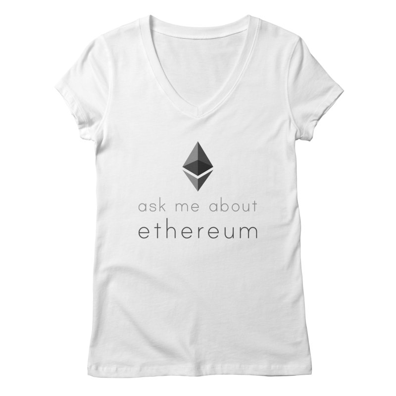 Ask me about ethereum Women's V-Neck by L33T GUY'S CRYPTO TEES