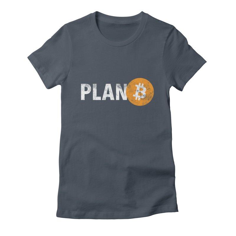 PLAN B Women's T-Shirt by L33T GUY'S CRYPTO TEES