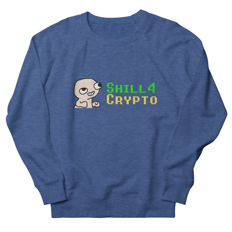 SHILL 4 CRYPTO Men's Sweatshirt by L33T GUY'S CRYPTO TEES