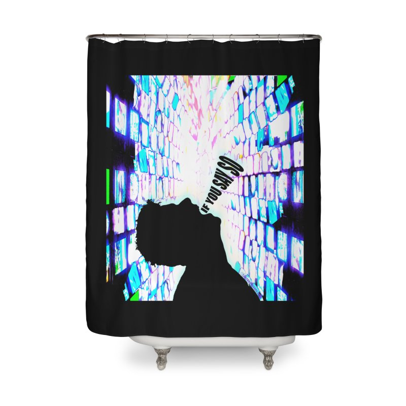 SAY SO - Inspired Design Home Shower Curtain by Home Store - Music Artist Anthony Snape