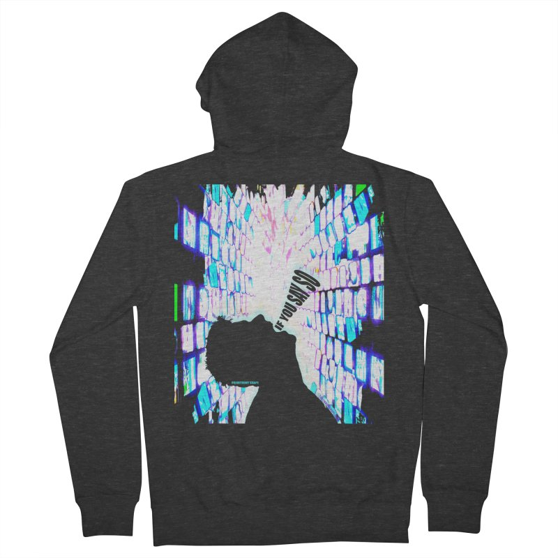 SAY SO - Inspired Design Men's French Terry Zip-Up Hoody by Home Store - Music Artist Anthony Snape