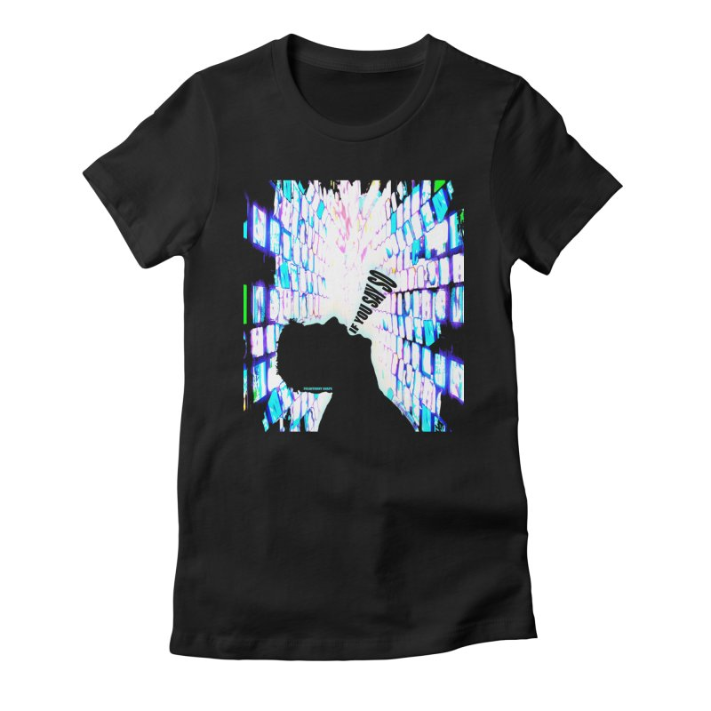 SAY SO - Inspired Design Women's Fitted T-Shirt by Home Store - Music Artist Anthony Snape