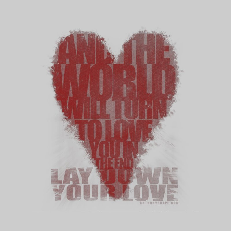 Lay Down Your Love - Inspired Design by Home Store - Music Artist Anthony Snape