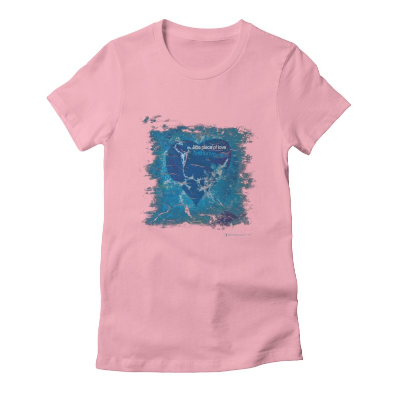 Little Piece Of Love - Inspired Design Women's Fitted T-Shirt by Home Store - Music Artist Anthony Snape
