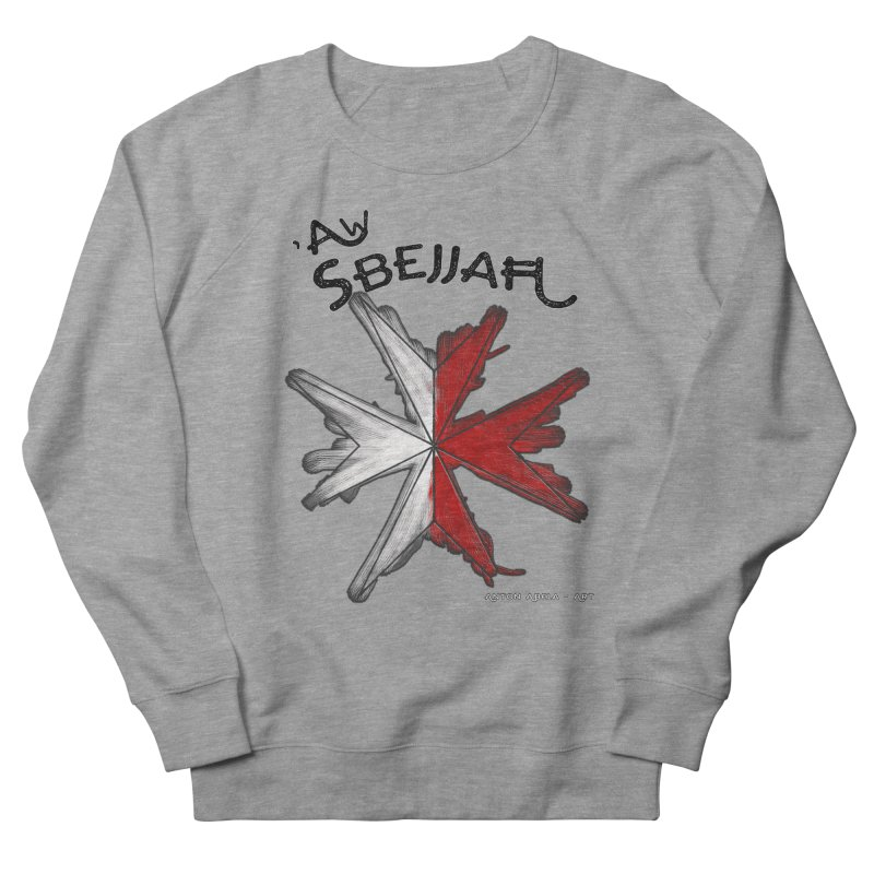 'Aw Sbejjaћ = Hey Beautiful (Maltese - male ref.) Women's Sweatshirt by AntonAbela-Art's Artist Shop