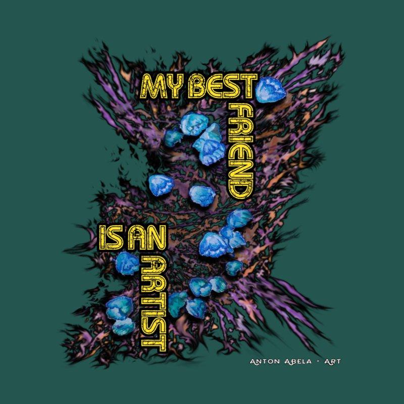 My Best Friend is an Artist None  by AntonAbela-Art's Artist Shop