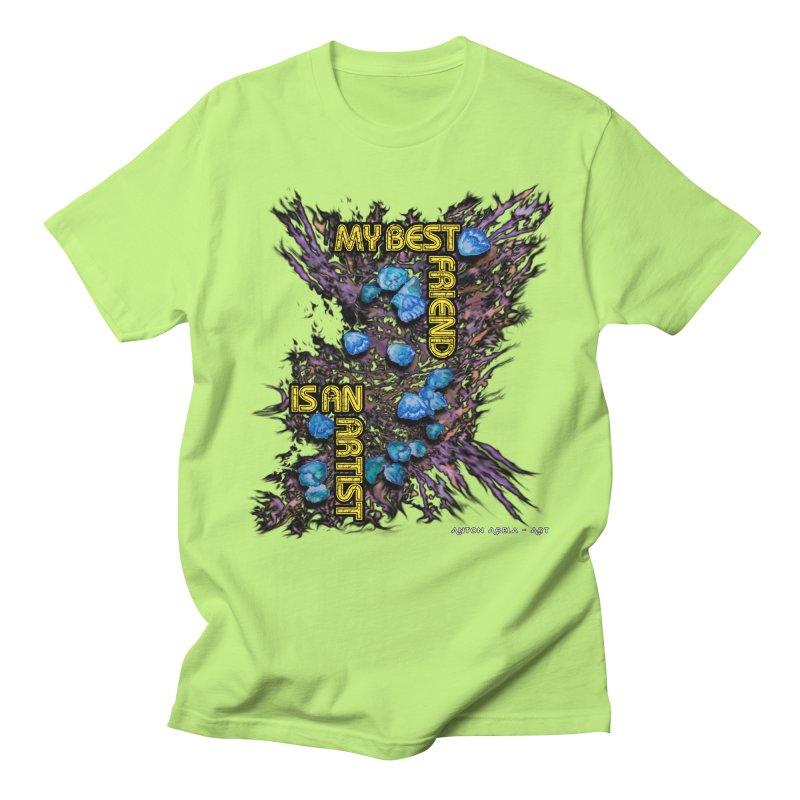 My Best Friend is an Artist Men's T-shirt by AntonAbela-Art's Artist Shop