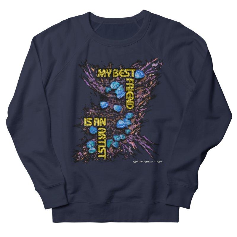 My Best Friend is an Artist Men's Sweatshirt by AntonAbela-Art's Artist Shop