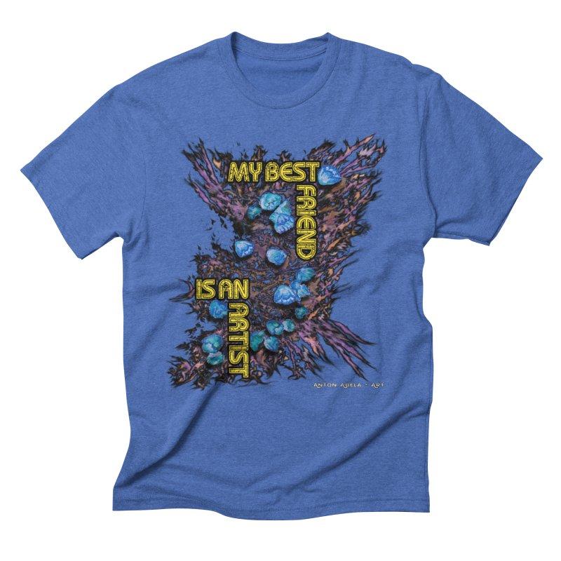 My Best Friend is an Artist Men's Triblend T-shirt by AntonAbela-Art's Artist Shop