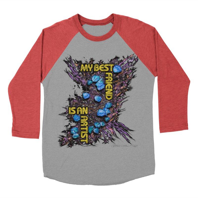 My Best Friend is an Artist Men's Baseball Triblend T-Shirt by AntonAbela-Art's Artist Shop