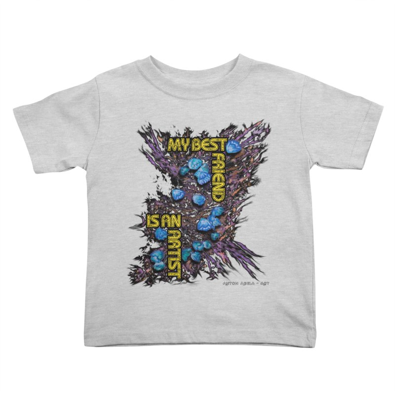 My Best Friend is an Artist Kids Toddler T-Shirt by AntonAbela-Art's Artist Shop
