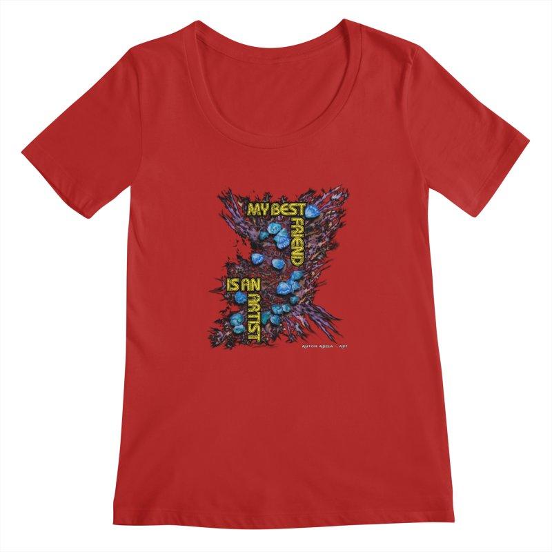 My Best Friend is an Artist Women's Scoopneck by AntonAbela-Art's Artist Shop