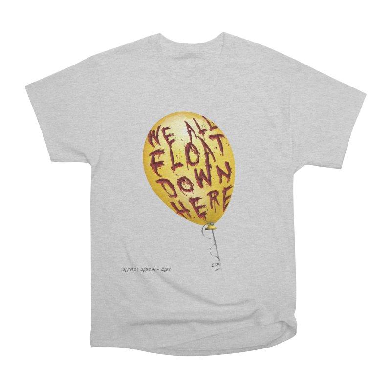 We All Float Down Here!  Men's T-Shirt by AntonAbela-Art's Artist Shop