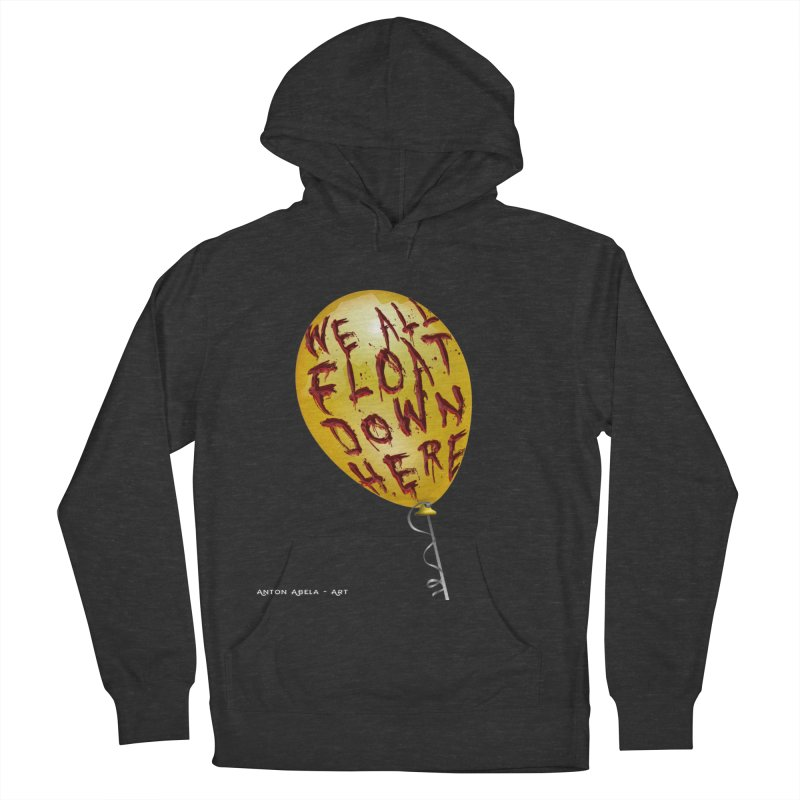 We All Float Down Here!  Women's Pullover Hoody by AntonAbela-Art's Artist Shop