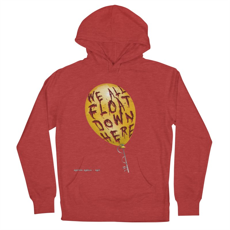 We All Float Down Here!  Women's French Terry Pullover Hoody by AntonAbela-Art's Artist Shop