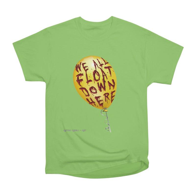 We All Float Down Here!  Women's Heavyweight Unisex T-Shirt by AntonAbela-Art's Artist Shop
