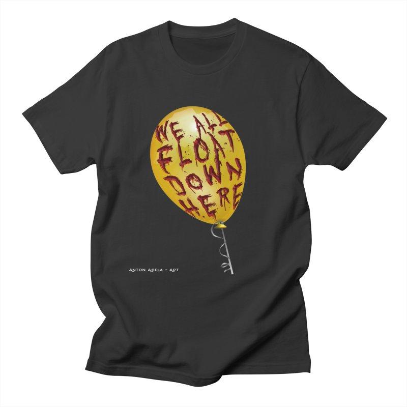 We All Float Down Here!  Women's Unisex T-Shirt by AntonAbela-Art's Artist Shop