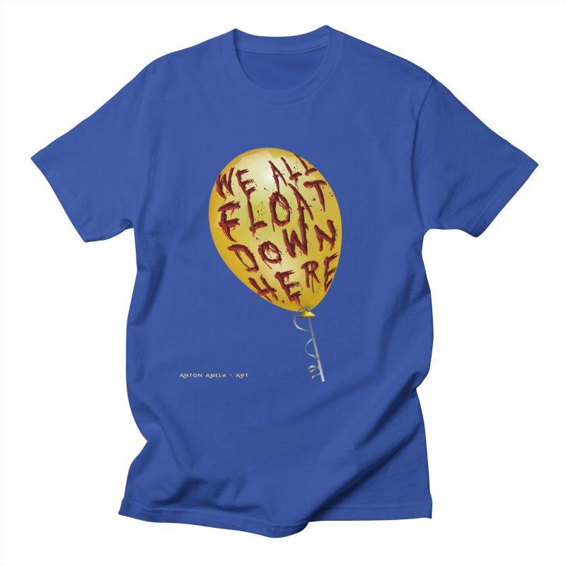 We All Float Down Here!  Women's Regular Unisex T-Shirt by AntonAbela-Art's Artist Shop