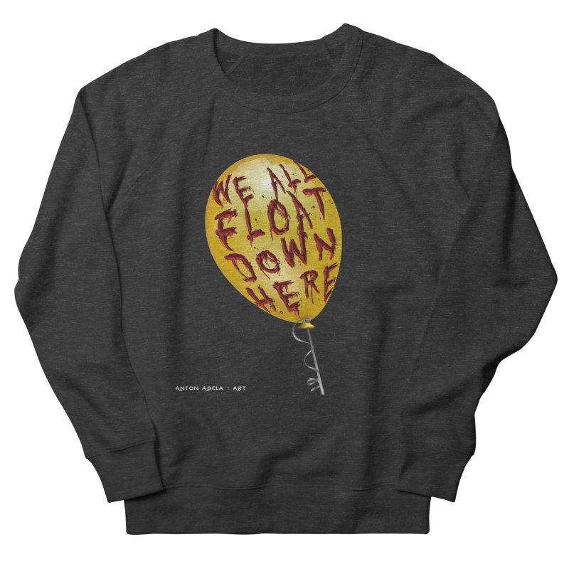 We All Float Down Here!  Women's French Terry Sweatshirt by AntonAbela-Art's Artist Shop