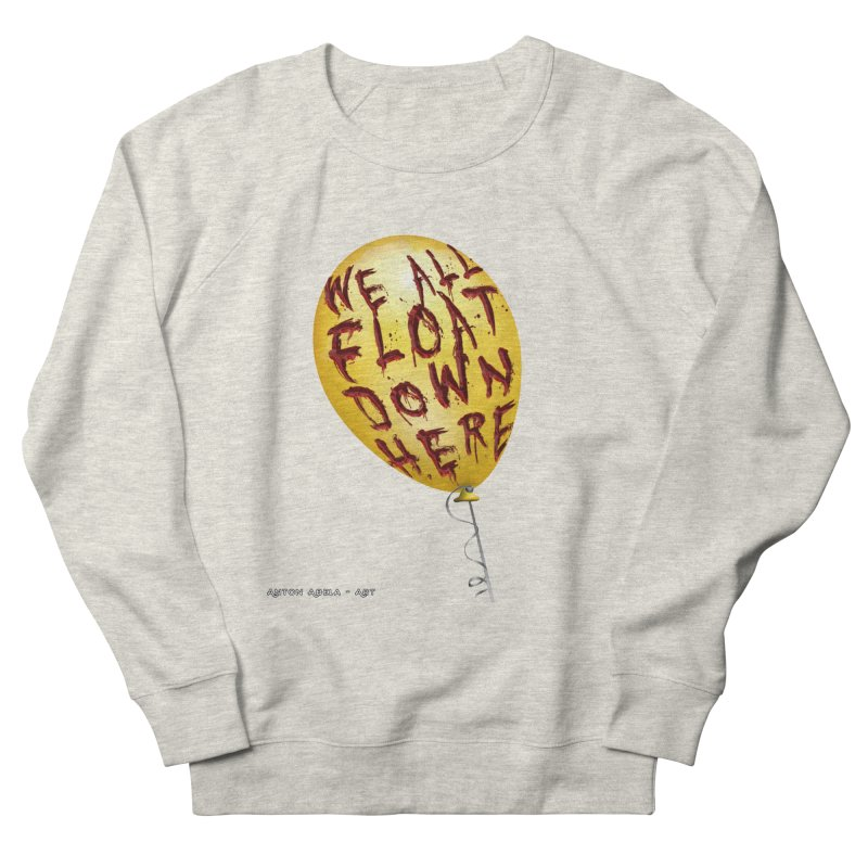 We All Float Down Here!  Men's French Terry Sweatshirt by AntonAbela-Art's Artist Shop