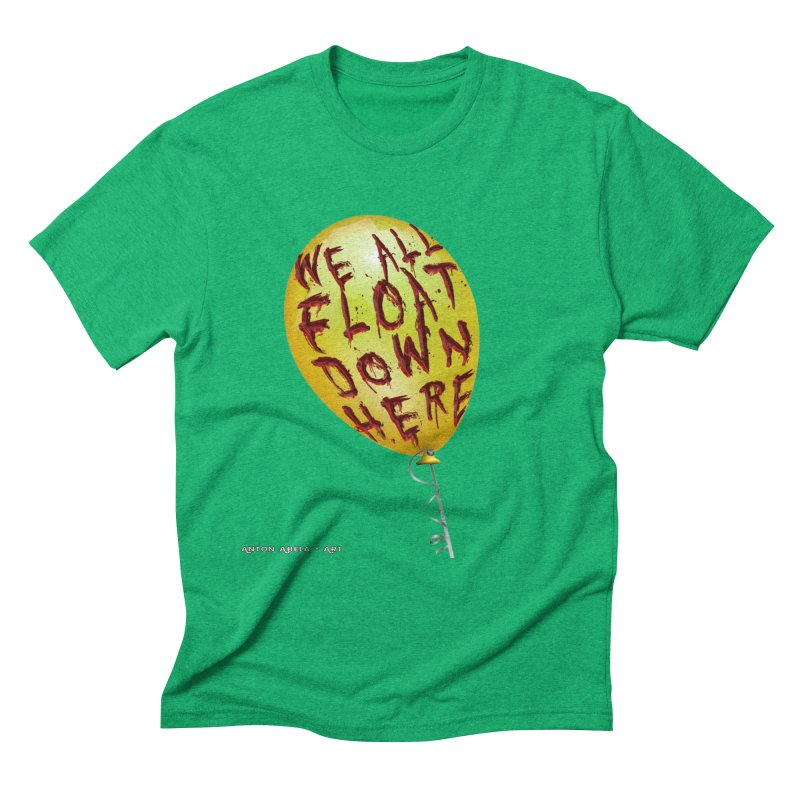 We All Float Down Here!  Men's Triblend T-Shirt by AntonAbela-Art's Artist Shop