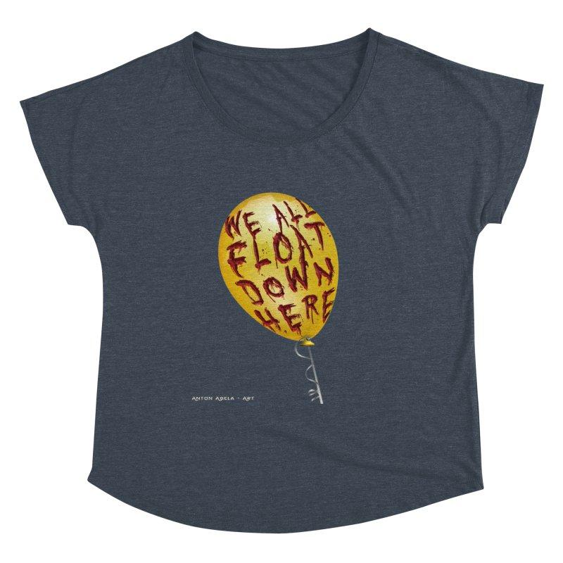We All Float Down Here!  Women's Dolman Scoop Neck by AntonAbela-Art's Artist Shop