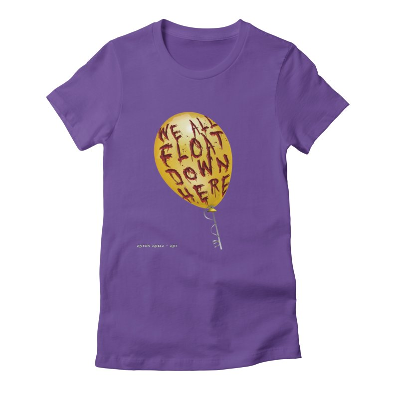 We All Float Down Here!  Women's Fitted T-Shirt by AntonAbela-Art's Artist Shop