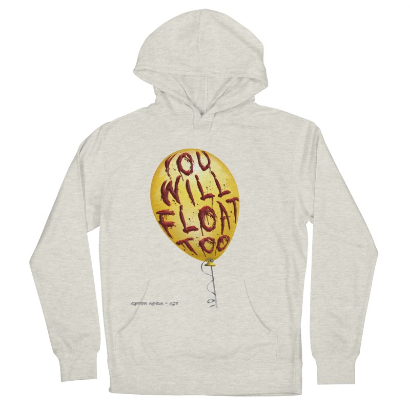 You Will Float Too! Women's French Terry Pullover Hoody by AntonAbela-Art's Artist Shop